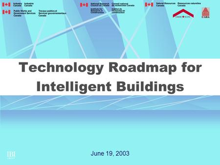 Technology Roadmap for Intelligent Buildings June 19, 2003.