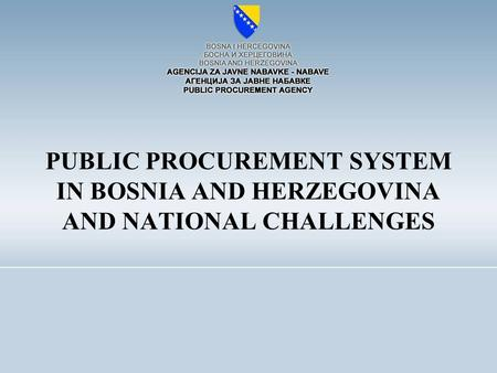 PUBLIC PROCUREMENT SYSTEM IN BOSNIA AND HERZEGOVINA AND NATIONAL CHALLENGES.