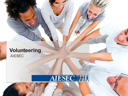 AIESEC Volunteering. Highlights Volunteering Your Logo What is volunteering? AIESEC in B&H, Sarajevo Our contribution? About AIESEC What do we do? 55.