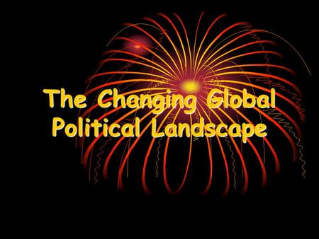 The Changing Global Political Landscape
