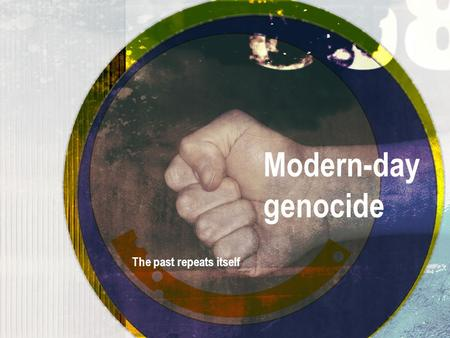 "Modern-day genocide The past repeats itself. History of the word ""Genocide"" In 1944, a Polish-Jewish lawyer named Raphael Lemkin coined the term genocide."