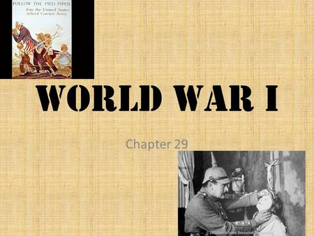 World War I Chapter 29 What caused the War? Nationalism Unified countries but also created competition Militarism-glorifying arms strength and the ability.