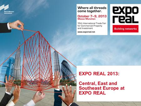 EXPO REAL 2013: Central, East and Southeast Europe at EXPO REAL.