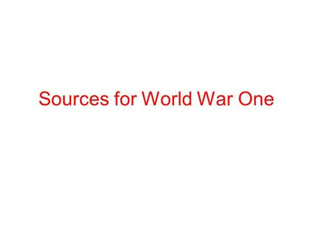 Sources for World War One