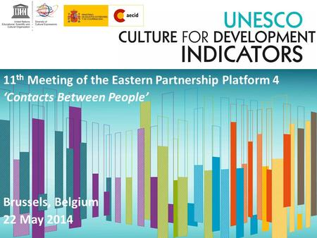 11 th Meeting of the Eastern Partnership Platform 4 'Contacts Between People' Brussels, Belgium 22 May 2014.