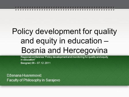 "Policy development for quality and equity in education – Bosnia and Hercegovina Regional conference ""Policy development and monitoring for quality and."
