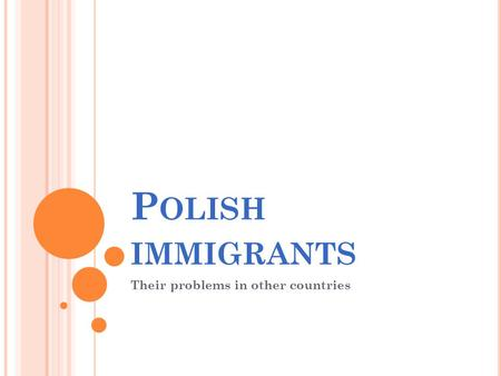P OLISH IMMIGRANTS Their problems in other countries.