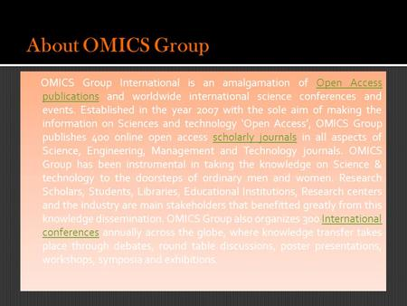 OMICS Group International is an amalgamation of Open Access publications and worldwide international science conferences and events. Established in the.
