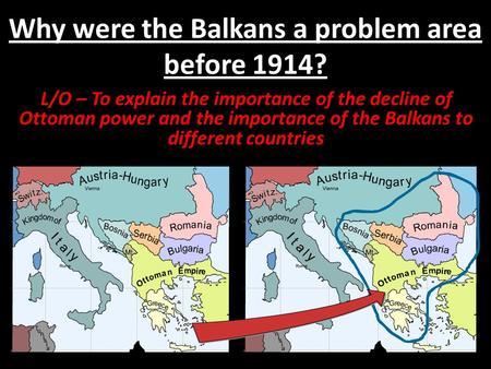 Why were the Balkans a problem area before 1914?