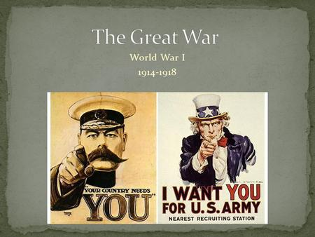 World War I 1914-1918. Rise of Nationalism – One's deep devotion to one's nation. Rise of Imperialism, many nations competing for colonies in Asia and.