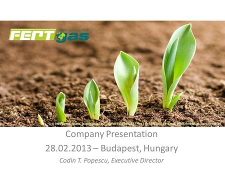 Company Presentation 28.02.2013 – Budapest, Hungary Codin T. Popescu, Executive Director.