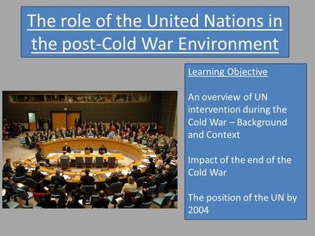 The role of the United Nations in the post-Cold War Environment