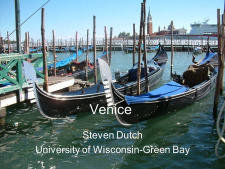 Venice Steven Dutch University of Wisconsin-Green Bay.