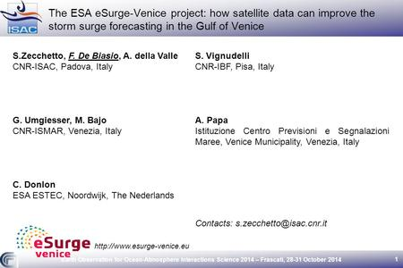 Earth Observation for Ocean-Atmosphere Interactions Science 2014 – Frascati, 28-31 October 2014 1  The ESA eSurge-Venice project: