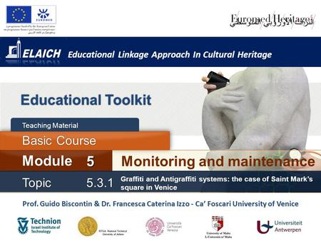 Educational Linkage Approach In Cultural Heritage Educational Toolkit Monitoring and maintenance Module 5 Basic Course Teaching Material Prof. Guido Biscontin.