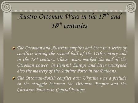 Austro-Ottoman Wars in the 17th and 18th centuries