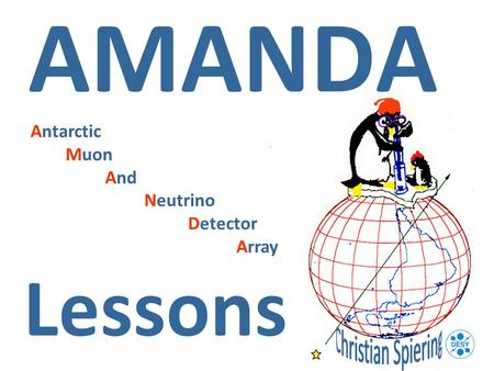 AMANDA Lessons Antarctic Muon And Neutrino Detector Array.