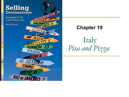 Italy Pisa and Pizza Chapter 19. Copyright © 2007 by Nelson, a division of Thomson Canada Limited 2.