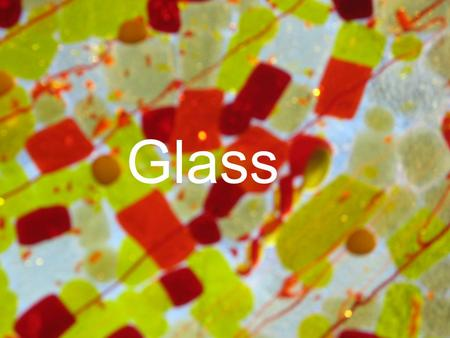 Glass. Composition Properties History Production.