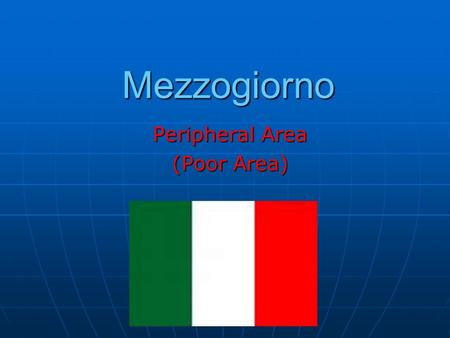 Mezzogiorno Peripheral Area (Poor Area). Map of Italy.