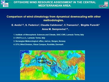 Comparison of wind climatology from dynamical downscaling with other methodologies. E. Avolio 1,2, S. Federico 1, Claudia Calidonna 1, C.Transerici 1,