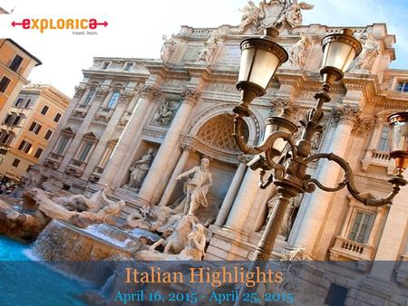 Italian Highlights April 16, 2015 - April 25, 2015.