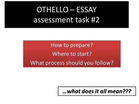 othello prelim essay Issuu is a digital publishing platform that makes it  bypassing n5 in english, author: colin  higher prelim practice reading and critical essay.
