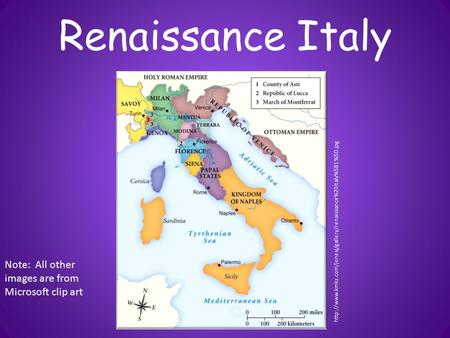 Renaissance Italy  Note: All other images are from Microsoft clip art.