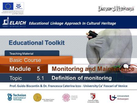 Educational Linkage Approach In Cultural Heritage Prof. Guido Biscontin & Dr. Francesca Caterina Izzo - University Ca' Foscari of Venice Educational Toolkit.