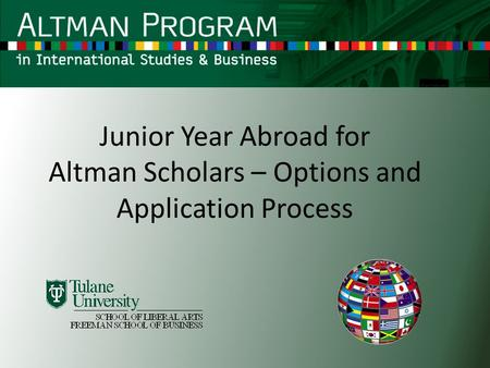 Junior Year Abroad for Altman Scholars – Options and Application Process.