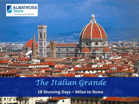 The Italian Grande 18 Stunning Days – Milan to Rome.