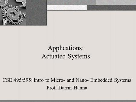 Applications: Actuated Systems