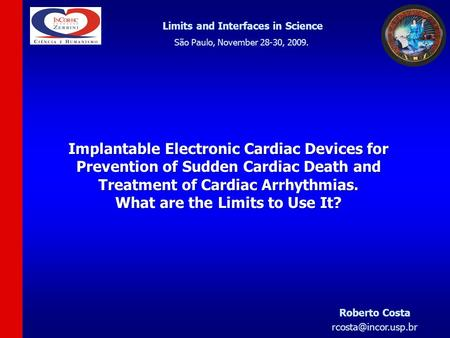 Implantable Electronic Cardiac Devices for Prevention of Sudden Cardiac Death and Treatment of Cardiac Arrhythmias. What are the Limits to Use It? Limits.