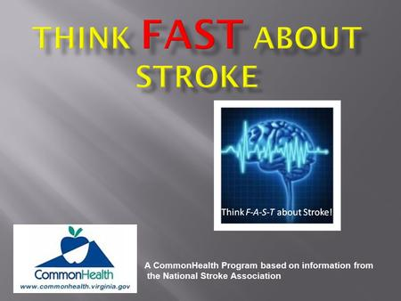 A CommonHealth Program based on information from the National Stroke Association.