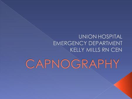 UNION HOSPITAL EMERGENCY DEPARTMENT KELLY MILLS RN CEN