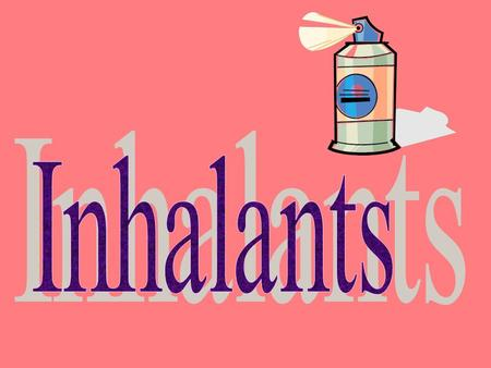 "What are Inhalants? Inhalants are breathable chemical vapors that produce mid-altering effects. The name ""inhalants"" covers a group of over 2,000 household."