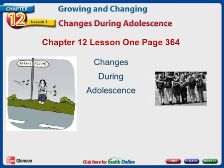 Chapter 12 Lesson One Page 364 Changes During Adolescence.
