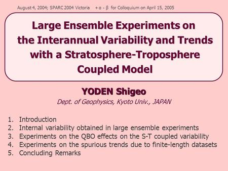 YODEN Shigeo Dept. of Geophysics, Kyoto Univ., JAPAN August 4, 2004; SPARC 2004 Victoria + α - β for Colloquium on April 15, 2005 1.Introduction 2.Internal.