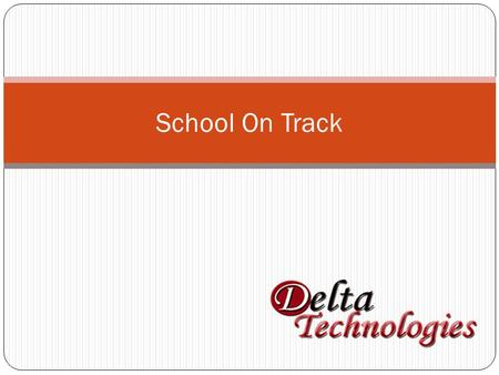 School On Track. Outlines Introduction Modules Advantages Future Expects Budget Support.