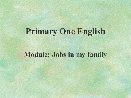 Module: Jobs in my family