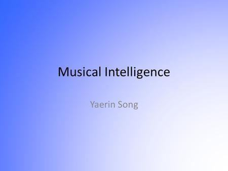 Musical Intelligence Yaerin Song. Poem-Me and You by Kelsey Joe Sing a song Writing poems and share them, Remind me of you Because we're not together.