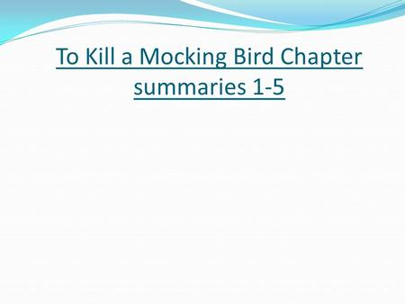 To Kill a Mocking Bird Chapter summaries 1-5