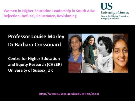Diversity, Democratisation and Difference: Theories and Methodologies Women in Higher Education Leadership in South Asia: Rejection, Refusal, Reluctance,