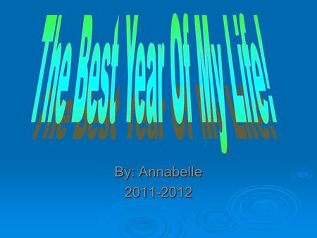 By: Annabelle 2011-2012.