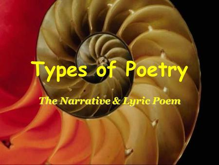 Types of Poetry The Narrative & Lyric Poem. Narrative vs. Lyric Poetry Definitions + Examples.