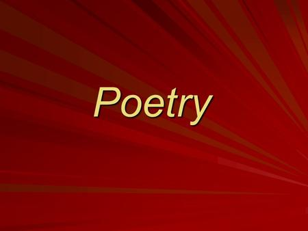 Poetry Types of Poetry……. Narrative Poetry tells a story. tells a story.