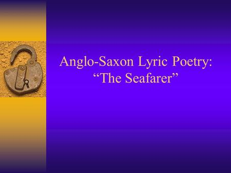 an analysis of the anglo saxon poems beowulf the seafarer and the wanderer The seafarer is an old english (anglo-saxon) but as i discuss in my analysis below, the poem's the best-known anglo-saxon poem is beowulf and its.