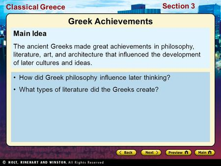 Classical Greece Section 3 How did Greek philosophy influence later thinking? What types of literature did the Greeks create? Main Idea The ancient Greeks.