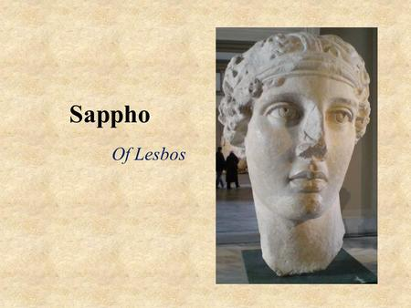 Sappho Of Lesbos. Lesbian, a. and n. Of or pertaining to the island of Lesbos, in the northern part of the Grecian archipelago. Lesbian rule: a mason's.