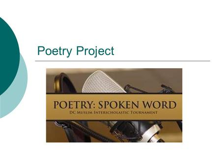 Poetry Project. Overview:  For this project you will work to compile a collection of poetry of all kinds.  Although I am asking you to collect poems,